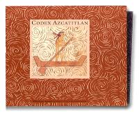 Codex Azcatitlan : 350 ans d'histoire aztèque-mexica