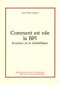Comment est née la BPI : invention de la médiathèque