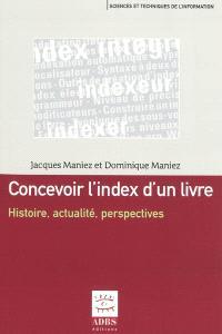 Concevoir l'index d'un livre : histoire, actualité, perspectives