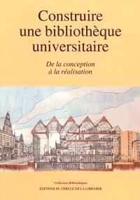 Construire une bibliothèque universitaire : de la conception à la réalisation