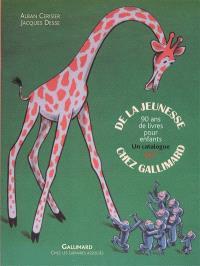 De la jeunesse chez Gallimard : 90 ans de livres pour enfants : un catalogue