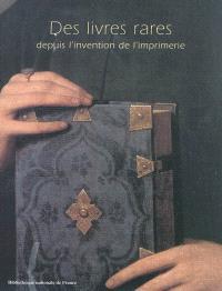Des livres rares, depuis l'invention de l'imprimerie