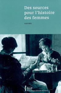 Des sources pour l'histoire des femmes : guide