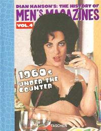 Dian Hanson's The history of men's magazines. Volume 4, 1960s under the counter