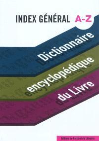 Dictionnaire encyclopédique du livre, Index général A-Z