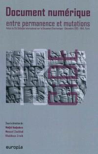 Document numérique entre permanence et mutation : actes du 13e Colloque international sur le document électronique (CiDE 13), 16-17 décembre 2010, INHA, Paris