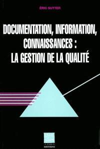 Documentation, information, connaissances : la gestion de la qualité