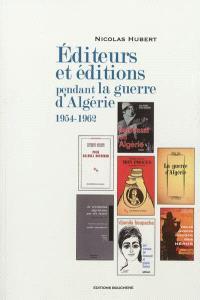 Editeurs et éditions pendant la guerre d'Algérie : 1954-1962