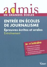 Entrée en écoles de journalisme : épreuves écrites et orales : entraînement