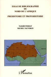 Essai de bibliographie du nord de l'Afrique : préhistoire et protohistoire