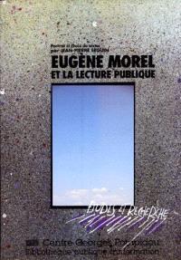 Eugène Morel (1869-1934) et la lecture publique : un prophète en son pays