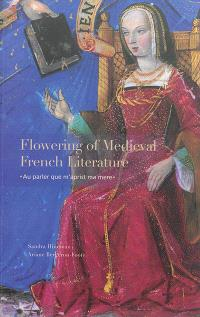 Flowering of medieval French literature : au parler que m'aprist ma mere : catalogue 18