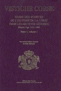 Guide des sources de l'histoire de la Corse dans les archives gênoises. Volume 1, Moyen Age, 1121-1483