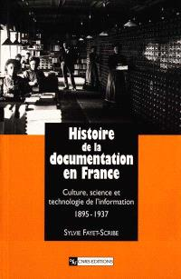 Histoire de la documentation en France : culture, science et technologie de l'information, 1895-1937