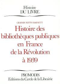 Histoire des bibliothèques publiques en France de la Révolution à 1939