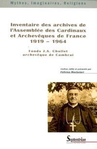 Inventaire des archives de l'Assemblée des cardinaux et archevêques de France 1919-1964 : fonds J.-A. Chollet, archevêque de Cambrai