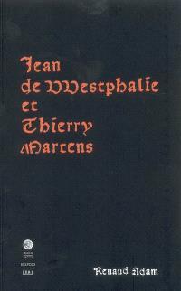 Jean de Westphalie et Thierry Martens : la découverte de la Logica vetus (1474) et les débuts de l'imprimerie dans les Pays-Bas méridionaux (avec un fac-similé)
