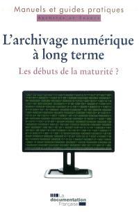 L'archivage numérique à long terme : les débuts de la maturité