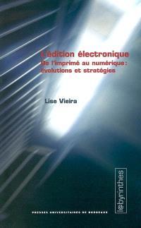 L'édition électronique : de l'imprimé au numérique : évolutions et stratégies