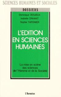 L'Edition en sciences humaines : la mise en scène des sciences de l'homme et de la société