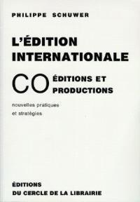 L'édition internationale : coéditions et coproductions, nouvelles pratiques et stratégies