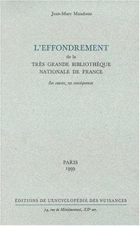 L'effondrement de la très grande Bibliothèque nationale de France : ses causes, ses conséquences