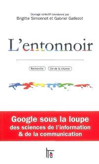 L'entonnoir : Google sous la loupe des sciences de l'information & de la communication