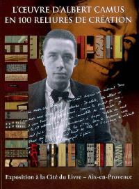 L'oeuvre d'Albert Camus en 100 reliures de création