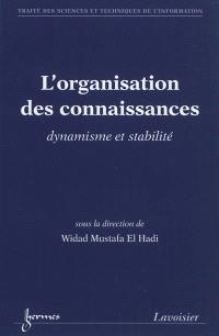 L'organisation des connaissances : dynamisme et stabilité