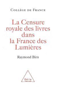 La censure royale des livres dans la France des Lumières