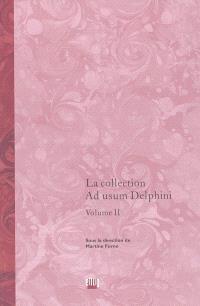 La collection Ad usum Delphini. Volume 2
