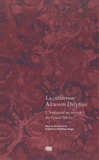 La collection Ad usum Delphini. Volume 1, L'Antiquité du Grand Siècle