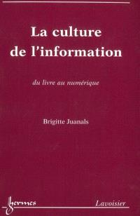 La culture de l'information : du livre au numérique