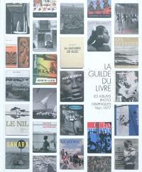 La guilde du livre : les albums photographiques, Lausanne, 1941-1977