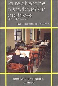 La recherche historique en archives : XIXe et XXe siècles, de 1789 à nos jours