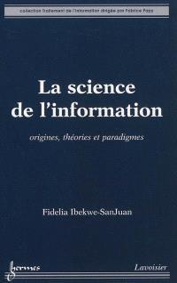 La science de l'information : origines, théories et paradigmes