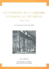 Le commerce de la librairie en France au XIXe siècle : 1789-1914