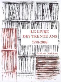 Le livre des trente ans : 1978-2008, éditions Obsidiane