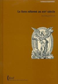 Le livre réformé au XVIe siècle