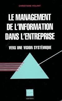 Le management de l'information dans l'entreprise : vers une vision systémique