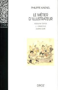 Le métier d'illustrateur (1830-1880) : Rodolphe Töpffer, J.J. Grandville, Gustave Doré