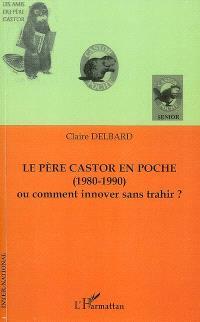 Le Père Castor en poche (1980-1990) ou Comment innover sans trahir ?