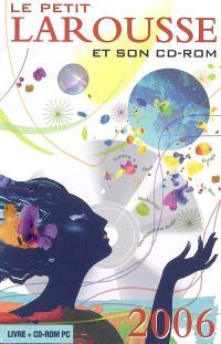 Le petit Larousse illustré et son CD-ROM 2006 : en couleurs : 87000 articles, 5000 illustrations, 321 cartes, cahiers thématiques, chronologie universelle