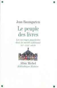 Le peuple des livres : les ouvrages populaires dans la société ashkénaze (XVIe-XVIIIe siècle)