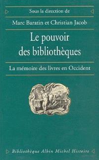 Le pouvoir des bibliothèques : la mémoire des livres en Occident