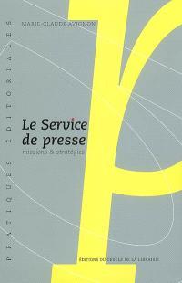 Le service de presse : missions & stratégies