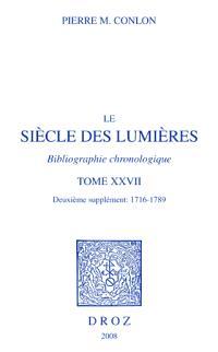 Le siècle des lumières : bibliographie chronologique. Volume 27, Deuxième supplément, 1716-1789