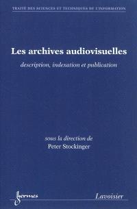 Les archives audiovisuelles : description, indexation et publication