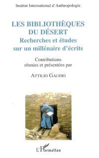 Les bibliothèques du désert : recherches et études sur un millénaire d'écrits : actes des colloques du CIRSS (1995-2000)