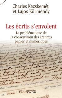 Les écrits s'envolent : la problématique de la conservation des archives papier et numériques
